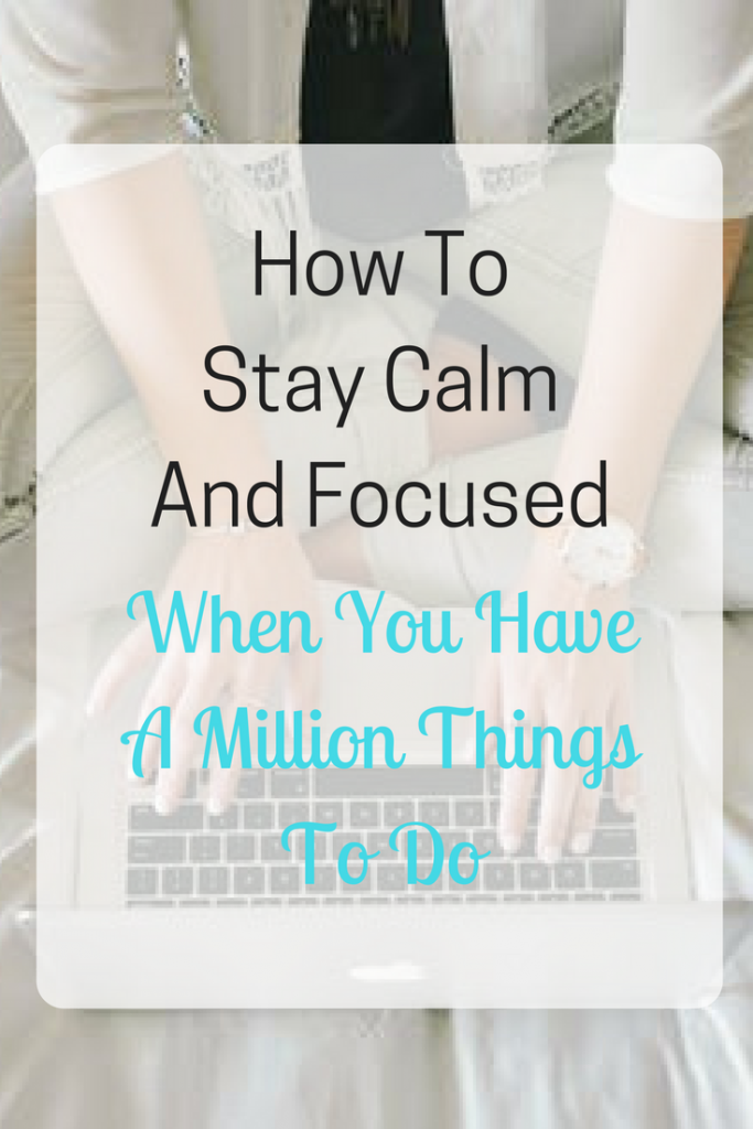 How To Stay Calm And Focused