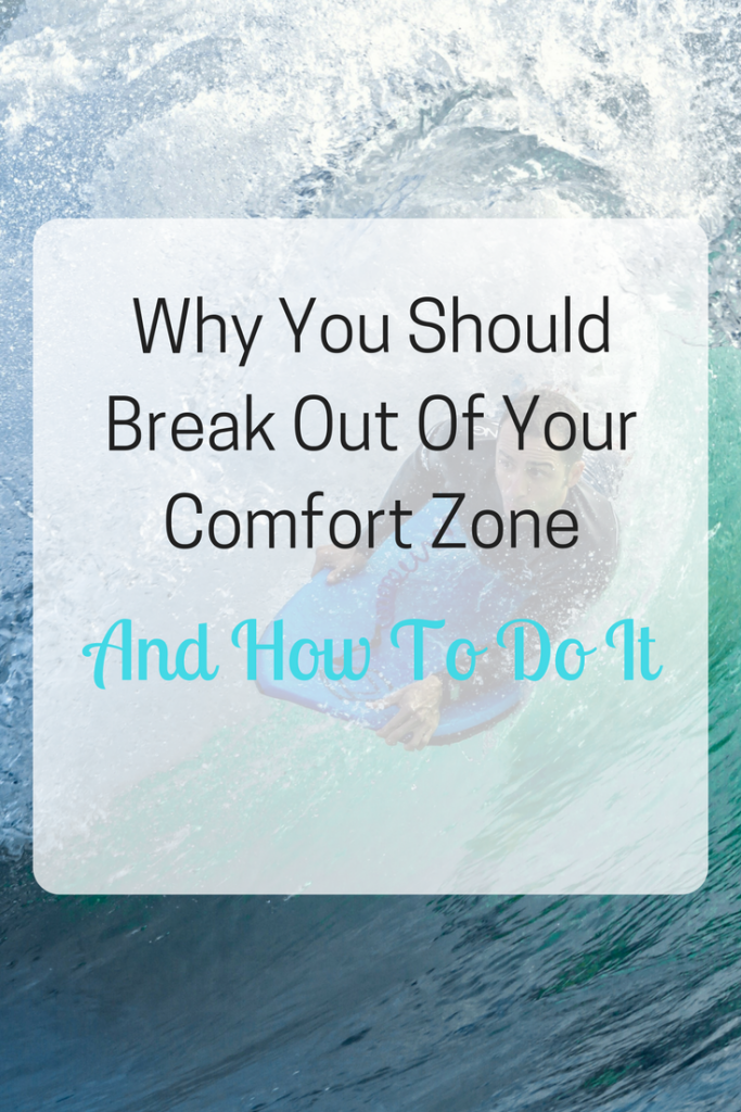 Why You Should Break Out Of Your Comfort Zone